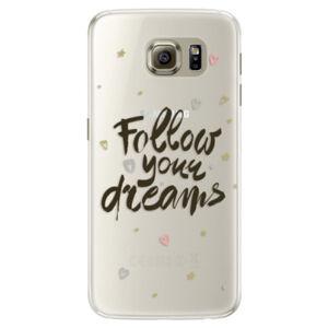 Silikónové puzdro iSaprio - Follow Your Dreams - black - Samsung Galaxy S6