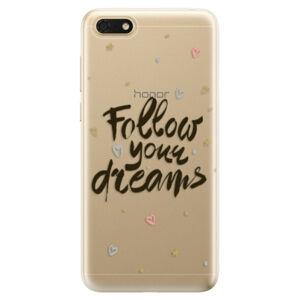 Odolné silikónové puzdro iSaprio - Follow Your Dreams - black - Huawei Honor 7S