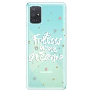 Odolné silikónové puzdro iSaprio - Follow Your Dreams - white - Samsung Galaxy A71