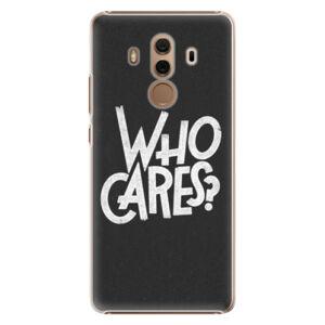 Plastové puzdro iSaprio - Who Cares - Huawei Mate 10 Pro