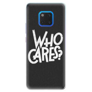 Silikónové puzdro iSaprio - Who Cares - Huawei Mate 20 Pro