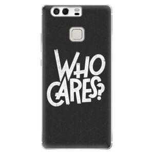 Silikónové puzdro iSaprio - Who Cares - Huawei P9