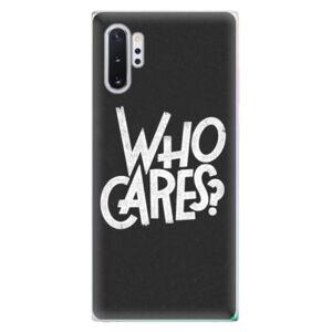 Odolné silikónové puzdro iSaprio - Who Cares - Samsung Galaxy Note 10+