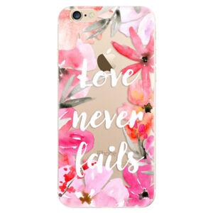 Odolné silikónové puzdro iSaprio - Love Never Fails - iPhone 6/6S
