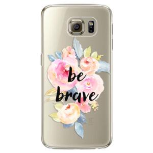 Plastové puzdro iSaprio - Be Brave - Samsung Galaxy S6 Edge