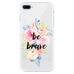 Plastové puzdro iSaprio - Be Brave - iPhone 8 Plus