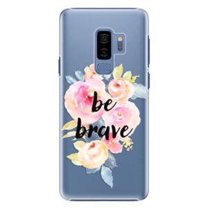 Plastové puzdro iSaprio - Be Brave - Samsung Galaxy S9 Plus