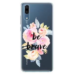 Plastové puzdro iSaprio - Be Brave - Huawei P20
