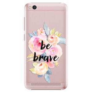 Plastové puzdro iSaprio - Be Brave - Xiaomi Redmi 5A