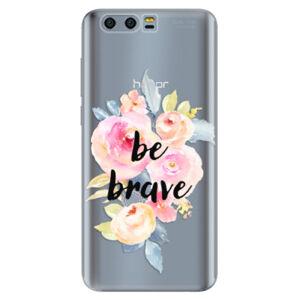 Silikónové puzdro iSaprio - Be Brave - Huawei Honor 9