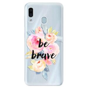 Silikónové puzdro iSaprio - Be Brave - Samsung Galaxy A30