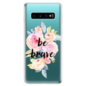 Odolné silikonové pouzdro iSaprio - Be Brave - Samsung Galaxy S10