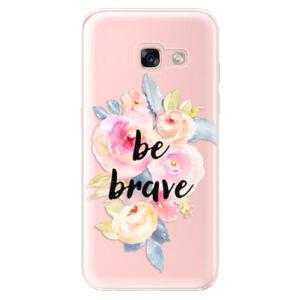 Odolné silikónové puzdro iSaprio - Be Brave - Samsung Galaxy A3 2017