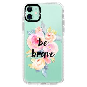 Silikónové puzdro Bumper iSaprio - Be Brave - iPhone 11
