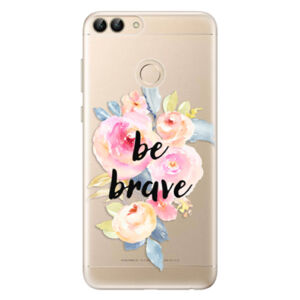Odolné silikónové puzdro iSaprio - Be Brave - Huawei P Smart