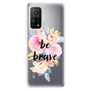 Odolné silikónové puzdro iSaprio - Be Brave - Xiaomi Mi 10T / Mi 10T Pro