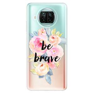 Odolné silikónové puzdro iSaprio - Be Brave - Xiaomi Mi 10T Lite