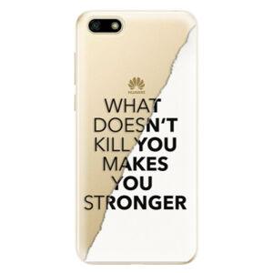 Odolné silikónové puzdro iSaprio - Makes You Stronger - Huawei Y5 2018