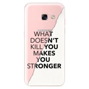 Odolné silikónové puzdro iSaprio - Makes You Stronger - Samsung Galaxy A3 2017