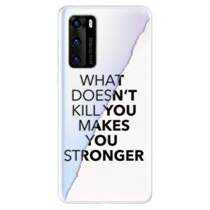 Odolné silikónové puzdro iSaprio - Makes You Stronger - Huawei P40