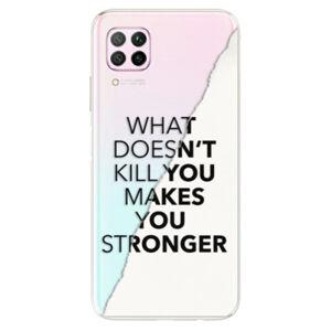 Odolné silikónové puzdro iSaprio - Makes You Stronger - Huawei P40 Lite