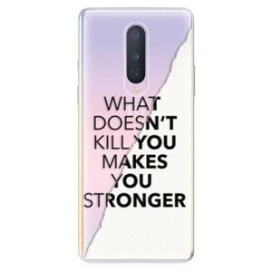 Odolné silikónové puzdro iSaprio - Makes You Stronger - OnePlus 8