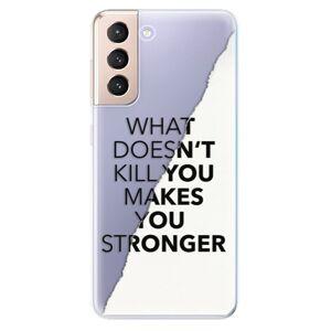Odolné silikónové puzdro iSaprio - Makes You Stronger - Samsung Galaxy S21